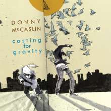 Donny McCaslin (geb. 1966): Casting For Gravity, CD