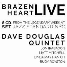 Dave Douglas (geb. 1963): Brazen Heart: Live At Jazz Standard (Complete), 8 CDs