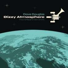 Dave Douglas (geb. 1963): Dizzy Atmosphere, CD