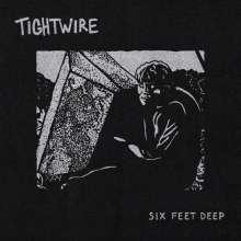 Tightwire: Six Feet Deep, LP