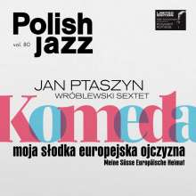 Jan Ptaszyn Wroblewski Sextet: Komeda: Moja Slodka Europejska Ojczyzna (180g) (Limited Edition) (White Vinyl), LP