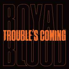 """Royal Blood: Trouble's Coming, Single 7"""""""