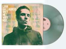 Liam Gallagher: Why Me? Why Not. (Indie Retail Exclusive) (Limited Edition) (Coke Bottle Green Vinyl), LP