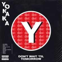 Yonaka: Don't Wait 'Til Tomorrow, LP