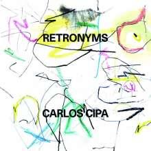 Carlos Cipa: Retronyms, CD