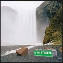 The Streets: Everything Is Borrowed (180g), LP