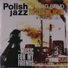 Big Band Katowice: Music For My Friends, LP