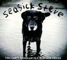 Seasick Steve: You Can't Teach An Old Dog New Tricks, CD