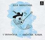 L'Arpeggiata & Christina Pluhar - Alla Napoletana, 2 CDs