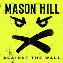 Mason Hill: Against The Wall, CD