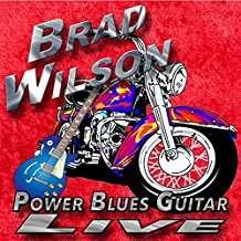 Brad Wilson: Power Blues Guitar Live, CD