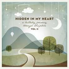 Scripture Lullabies: Hidden In My Heart (A Lullaby Journey Through Scripture) (Vol. II), CD