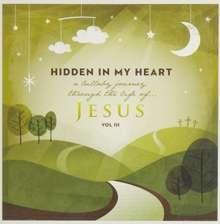 Scripture Lullabies: Hidden In My Heart (A Lullaby Journey Through The Life Of Jesus) (Vol. III), CD