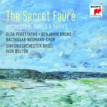 Gabriel Faure (1845-1924): The Secret Faure I - Orchesterlieder & Suiten, CD