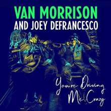 Van Morrison & Joey DeFrancesco: You're Driving Me Crazy, 2 LPs
