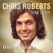 Chris Roberts: Unvergessen: Das Beste, CD