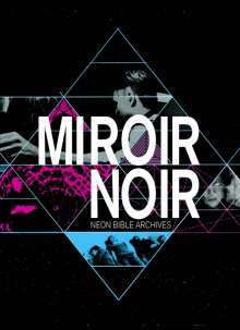 Arcade Fire: Miroir Noir: Neon Bible Archives, DVD