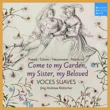 Come to my Garden, my Sister, my Beloved - Geistliche & weltliche Liebeslieder der Renaissance, CD