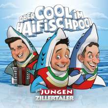 Die Jungen Zillertaler: Obercool im Haifischpool, CD
