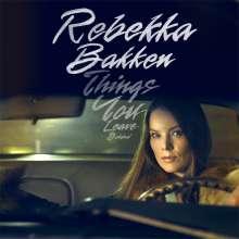Rebekka Bakken (geb. 1970): Things You Leave Behind, LP