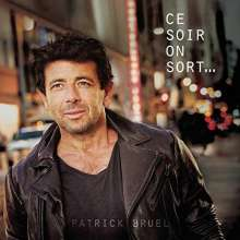 Patrick Bruel: Ce Soir On Sort..., CD