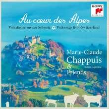 Marie-Claude Chappuis - Au Coeur des Alpes (Volkslieder der Schweiz), CD