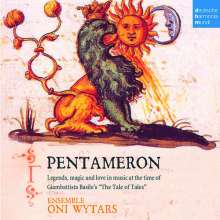 "Oni Wytars - Pentameron (Legends, Magic and Love in Music at the Time of Basile's ""The Tale of Tales""), CD"