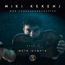 Miki Kekenj (geb. 1979): Opus 2 - Mein Utopia, CD