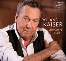 Roland Kaiser: Alles oder Dich (Limitierte Deluxe-Edition), CD