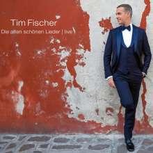 Tim Fischer (Chanson): Die alten schönen Lieder: Live, 2 CDs