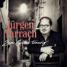 Jürgen Tarrach: Zum Glück traurig (signiert, exklusiv für jpc), CD