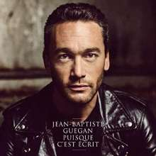 Jean-Baptiste Guegan: Puisque C'est Ecrit, CD