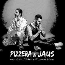 Paul Pizzera & Otto Jaus: Wer nicht fühlen will, muss hören, CD