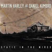 Martin Harley & Daniel Kimbro: Static In The Wires, CD
