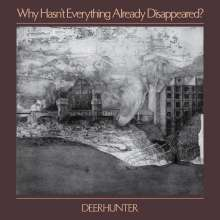 Deerhunter: Why Hasn't Everything Already Disappeared?, CD