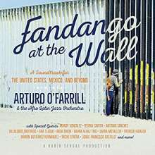 Arturo O'Farrill (geb. 1961): Fandago At The Wall: A Soundtrack For The United States, Mexico, And Beyond, 2 CDs