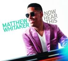 Matthew Whitaker: Now Hear This, CD