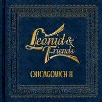 Leonid & Friends: Chicagovich II, CD