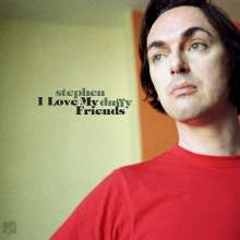 Stephen Duffy: I Love My Friends, LP
