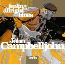 John Campbelljohn: Feeling Alright Blues, 2 CDs