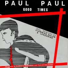 """Paul Paul: Good Times, Single 12"""""""