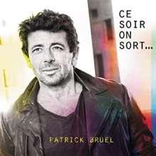 Patrick Bruel: Ce Soir On Sort (Collectors Edition), 2 CDs