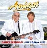 Die Amigos: Danke Freunde: Die 2000er Hits, 3 CDs