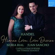 Nuria Rial - Human Love, Love Divine  (Duette & Arien von Händel), CD