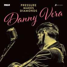 Danny Vera: Pressure Makes Diamonds, CD
