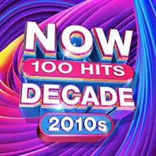 Now 100 Hits Decade 2010s, 5 CDs