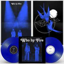 First Aid Kit: Who By Fire: Live Tribute To Leonard Cohen (Limited Deluxe Edition) (Blue Vinyl), 2 LPs