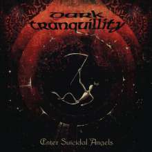 Dark Tranquillity: Enter Suicidal Angels-EP (Re-issue 2021) (remastered) (180g), LP
