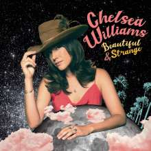 Chelsea Williams: Beautiful and Strange (Limited Edition), LP