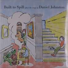 Built To Spill: Built To Spill Plays The Songs Of Daniel Johnston, LP